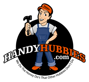 HandyHubbies.com We Do The Honey Do's That Other Hubbies Don't Do!